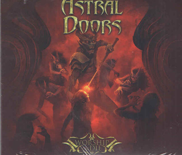 Astral Doors – Worship or Die (2019)