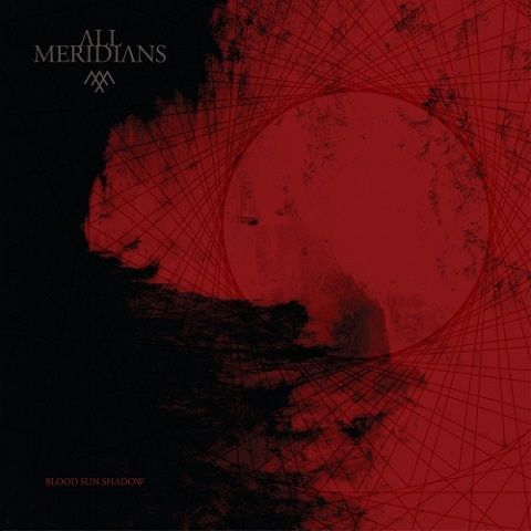 All Meridians – Blood Sun Shadow (2020)