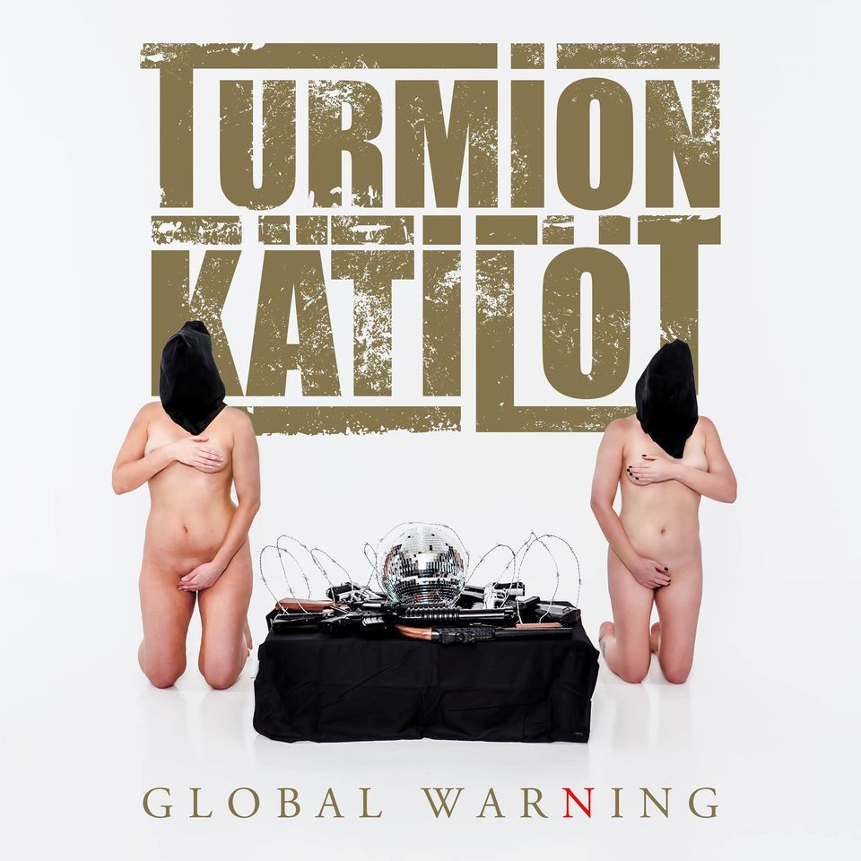 Turmion Kätilöt – Global Warning (2020)