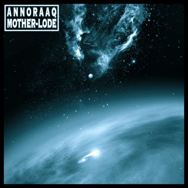 ANNORAAQ – Mother-Lode (2021)