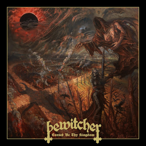 Bewitcher – Cursed Be Thy Kingdom (2021)